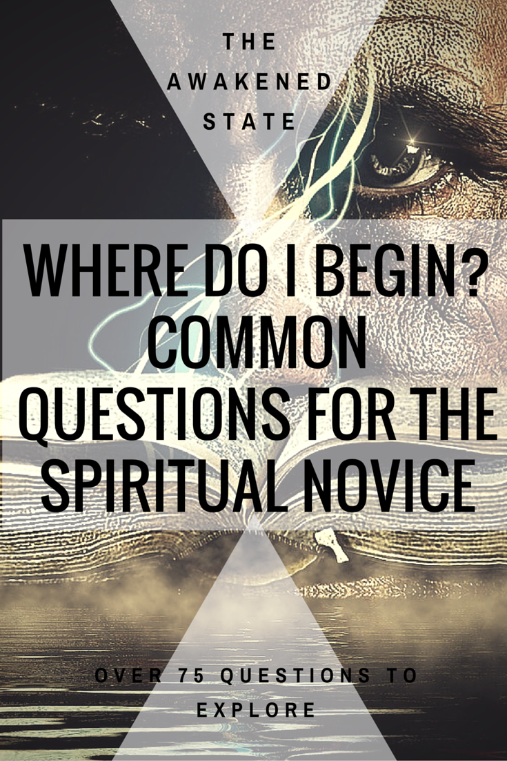 Where Do I begin? Common Questions for the Spiritual Novice. you will find as you enter this marvelous world there is so much information and misinformation out there. It is all quite overwhelming especially for the spiritual novice. So How do you know What is right and what is wrong? Click to Read more!