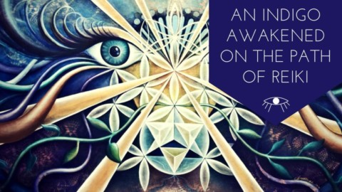 An Indigo Awakened on the Path of Reiki