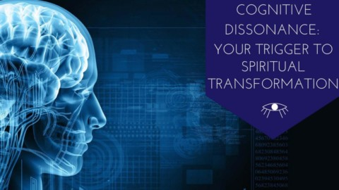 Cognitive Dissonance: Your Trigger to Spiritual Transformation