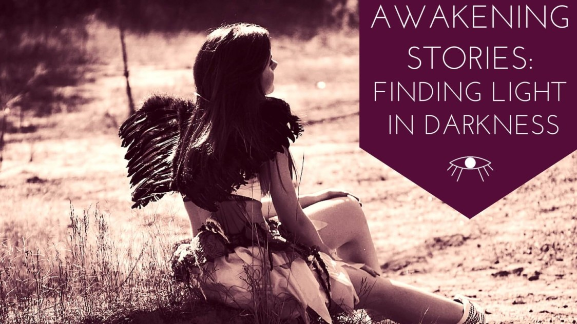 Awakening Stories: Finding Light in Darkness