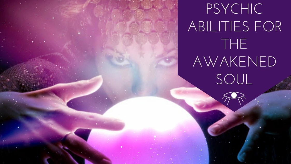Psychic Abilities for the Awakened Soul