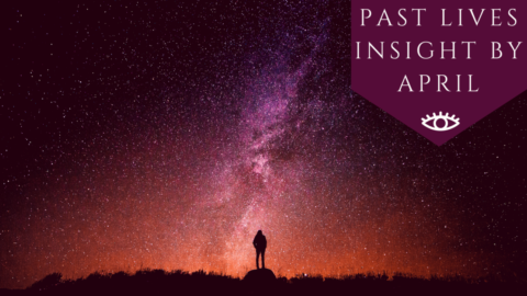 Past Lives Insight By April