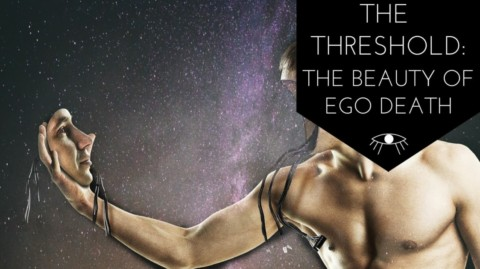The Threshold: The Beauty of Ego death