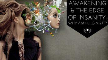 Awakening & The Edge of Insanity