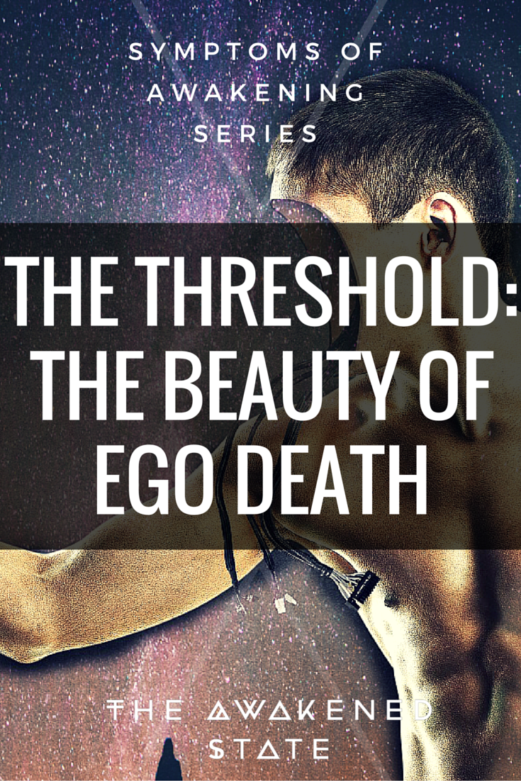 The Threshold: The Beauty of Ego death – The Awakened State