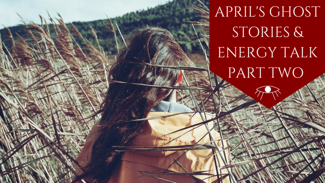 April's Ghost Stories & Energy Talk - The Awakened State. Click to watch!