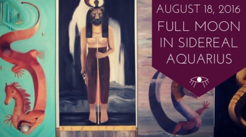 Full Moon in Sidereal Aquarius August 18, 2016