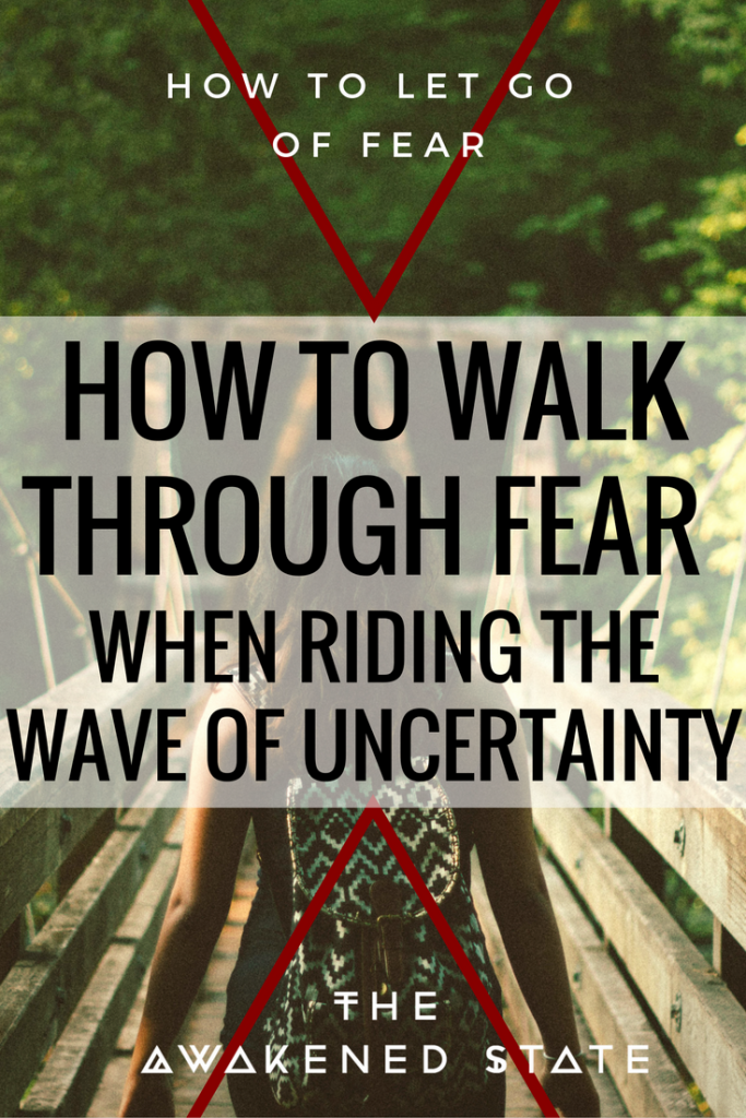 How to Walk Through Fear - The Awakened State. In most cases Energy Shifts really can throw us off our element. They can bring up hidden emotions, anxiety, sudden fear of death, ascension symptoms, but most of all they underline Fear. How do we walk through fear when riding the wave of uncertainty? Click to Read More!