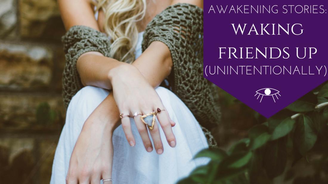 Awakening Stories: Waking Friends Up{Unintentionally}