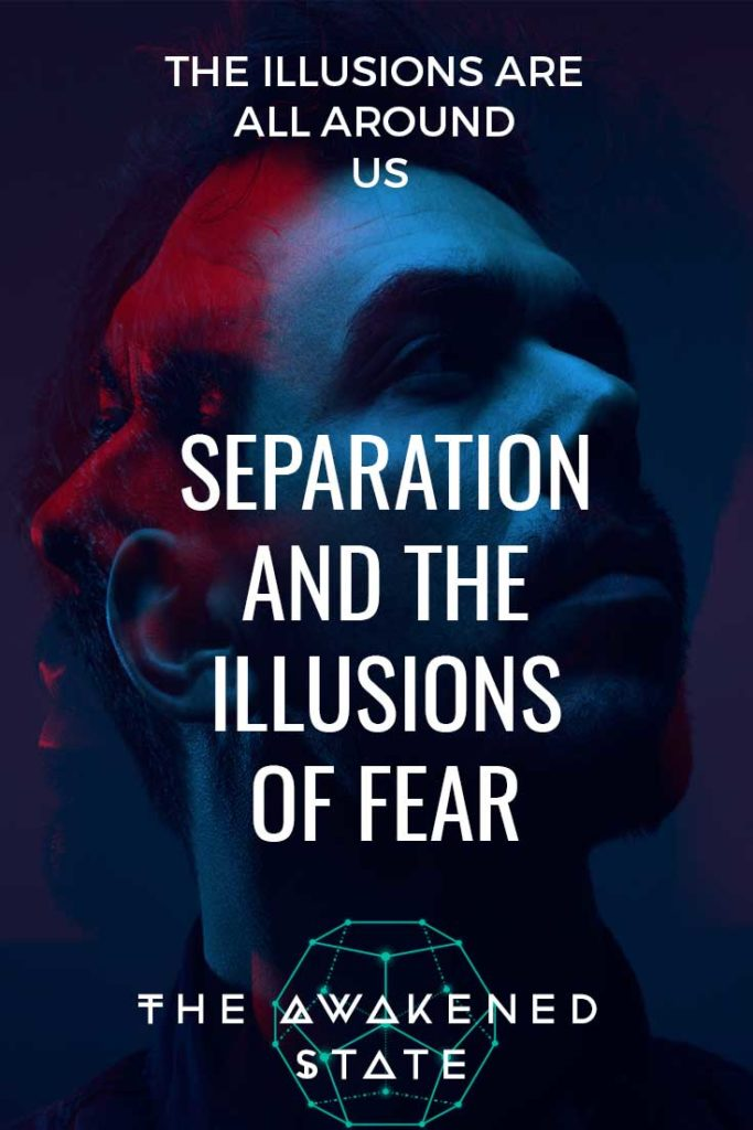 Separation and the Ilusions of Fear - The Awakened State. Fear is the catlayst towards spiritual transformation. It is through the darkness that we find the light. Our fears are a tool into understanding ourselves. They are mechanisms into dismantling our past. Learn more about fear by clicking above.