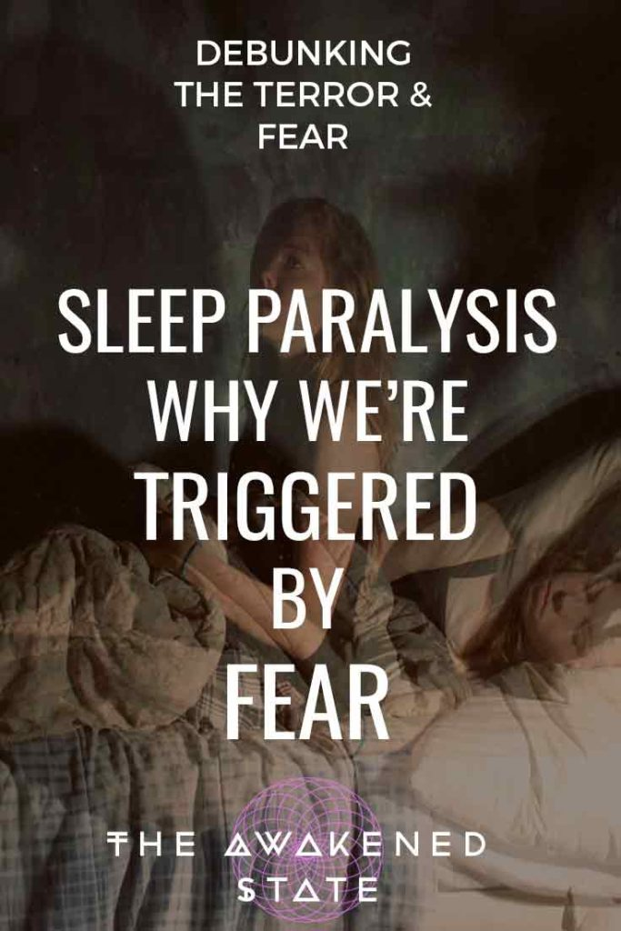 Sleep Paralysis: Why we're Triggered By Fear - The Awakened State.