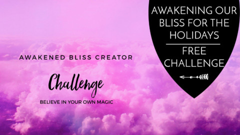 Awakening Our Bliss For the Holidays – Free Challenge