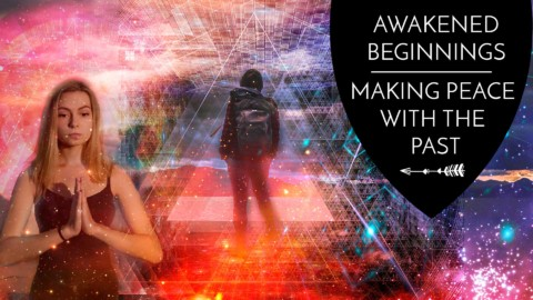 Awakened Beginnings: Making Peace with The Past