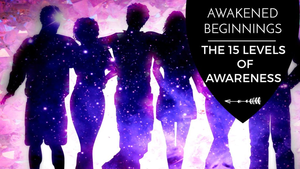 If you've been journeying with us through the Awakened Beginnings series, this is our final article on the series. Today's final Topic goes into the 15 levels of awareness! For a beginner series, I really wanted to step up my game and make it extremely unique rather than telling you about basic facts like chakras, astral projection or something you could read in a book anyway. Therefore for the Awakened Beginning series, I decided to create this based around my own experiences to understand oneness on the Path of Awakening and how I became able to consciously let go of the illusion of separation. Check out the 15 levels of Awareness to see where you're at