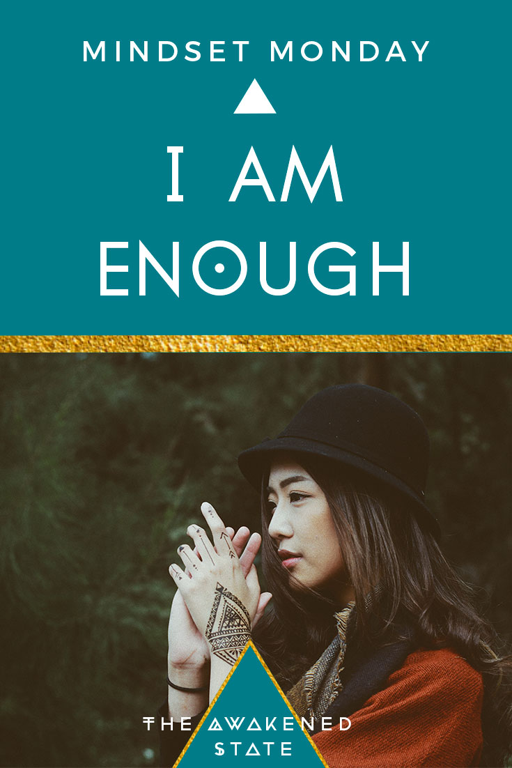 Mindset Monday - I am Enough. This all started when I began trying an experiment I learned from the talented and wonderful hypnotherapist Marisa Peer. I watched this video(you can see it below) where she talks about the biggest disease that is affecting humanity is not eating disorders, depression, or anything like that. It's actually the mindset where we believe: WE'RE NOT ENOUGH. In this article we're sharing some inspiration to help empower your mindset towards self-worth. Enjoy!