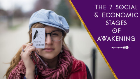 The 7 Social & Economic Stages of Awakening