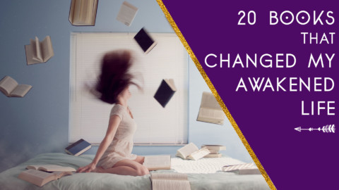 20 Books That Changed My Awakened Life