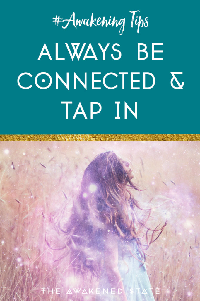 Always Be Connected & Tap In