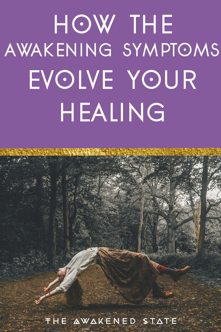 How the Awakening Symptoms Evolve Your Healing – The