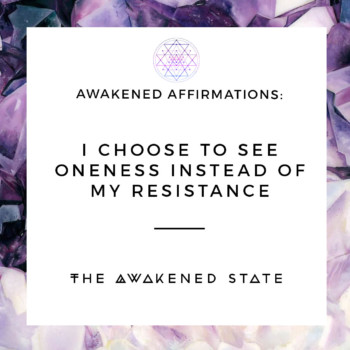 AFFIRMATION-ONENESS-RESISTANCE