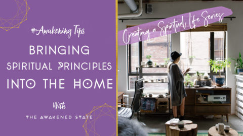 Creating a Spiritual Life: Bringing Spiritual Principles into the Home