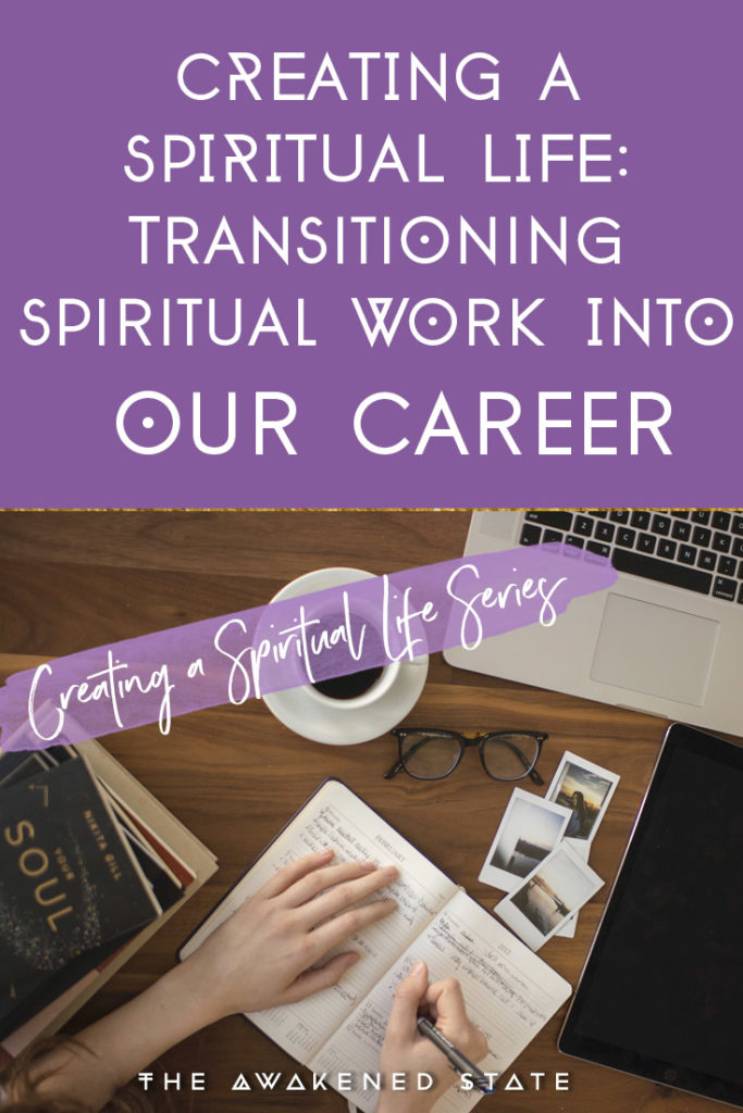 Part 3 of spiritual life series tips to transitioning spiritual work into our career