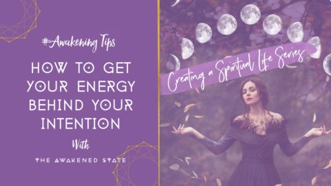 How to get your Energy Behind your Intentions to Activate your desire