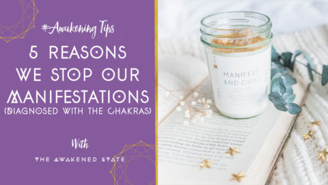 5 Reasons we Stop our Manifestations (diagnosed with the Chakras)